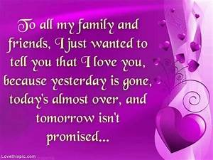 to all my family and friends life quotes quotes quote life ...