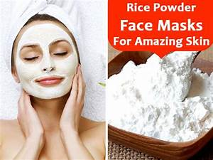 why fitness is essential 7 rice powder face masks for amazing skin boldsky com