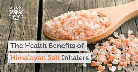 health benefits of salt ls the benefits of himalayan salt inhalers