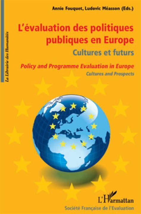 l 201 valuation des politiques publiques en europe culture et futurs policy and programme