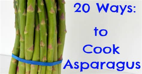 how to make asparagus top 28 ways to cook asparagus how to cook asparagus 3 ways oven grill or stovetop sauteed