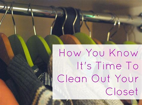 how you it s time to clean out your closet things