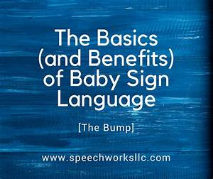 The Basics (and Benefits) of Baby Sign Language [The Bump ...