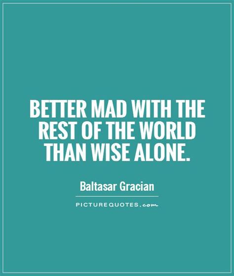 Feeling Mad At The World Quotes