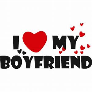 I love my boyfriend - Choose the design