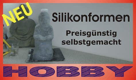 Gussformen Selber Herstellen by Silikonformen Teil 1 G 252 Nstig Selbstgemacht F 252 R Beton