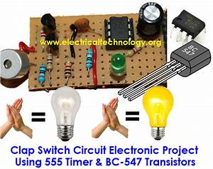 Clap Switch Circuit Using Ic 555 Timer  U0026 Without Timer