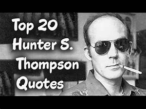 Top 20 Hunter S... S Thompson Quotes