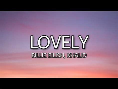 Billie Eilish - Lovely ft. Khalid (Lyrics) - YouTube