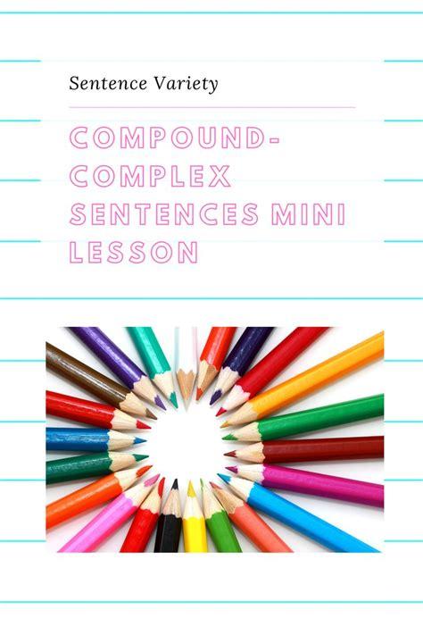 sentence types mini lesson compound complex sentences