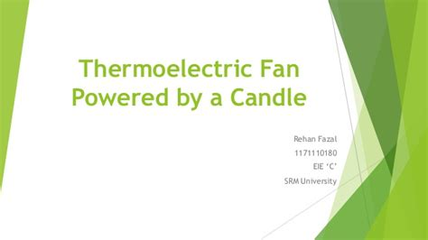 thermoelectric fan powered by a candle thermoelectric fan powered by a candle