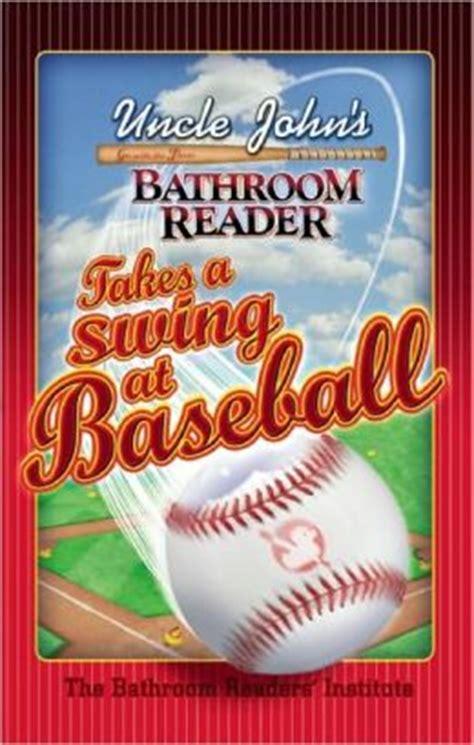 johns bathroom reader s bathroom reader takes a swing at baseball by