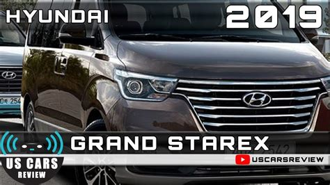 Review Hyundai Starex by 2019 Hyundai Grand Starex Review