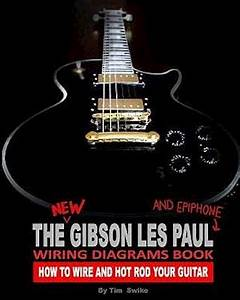 F U00e5 The New Gibson Les Paul And Epiphone Wiring Diagrams