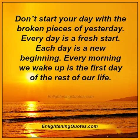 Every Day Is A Fresh Start In Your Life  Enlightening Quotes
