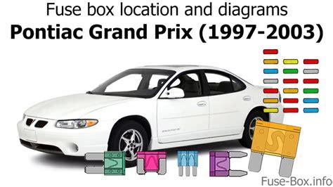 Fuse Box Location Diagrams Pontiac Grand Prix