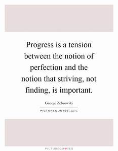 Progress is a t... Importance Of Progress Quotes