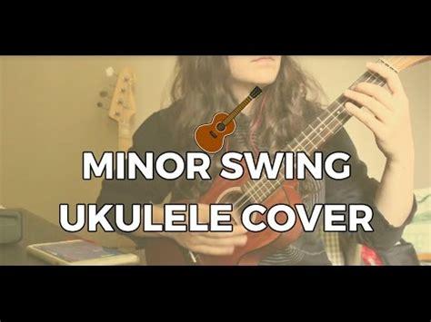 minor swing ukulele minor swing ukulele cover