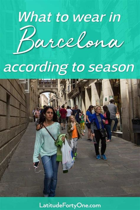 How to Dress in Barcelona According to Season - Latitude 41