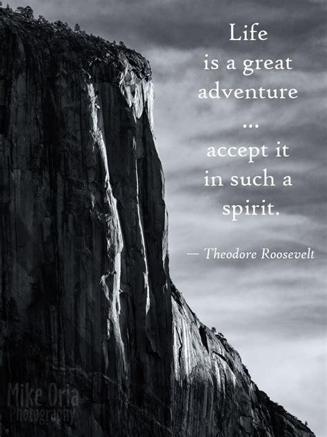 life   great adventure accept     spirit