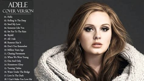 Best Of Adele by Adele Greatest Hits Cover Adele Album 2018 Songs