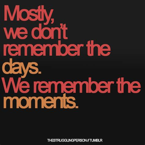 quotes  memorable moments quotesgram