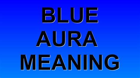 blue aura color meaning blue aura color meaning