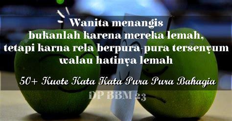 kuote kata kata pura pura bahagia blog ocha