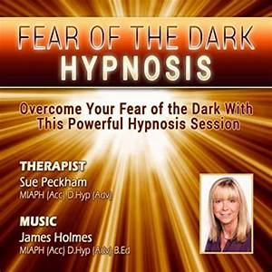 Overcome, Your, Fear, Of, The, Dark, Use, The, Power, Of, Hypnosis, To, Overcome, Your, Fear, Of, The, Dark, Von