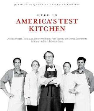 america s test kitchen magazine here in america s test kitchen all new recipes