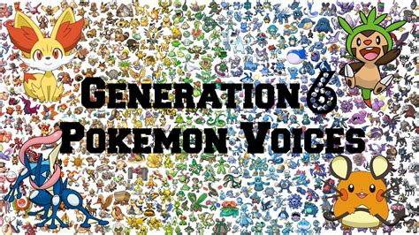 All Generation 6 Pokemon Voices/impressions