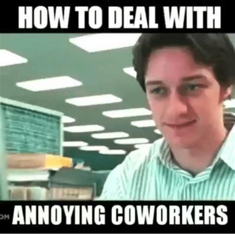Annoying Coworkers Meme - funny coworker memes coworker funny memes best of the best