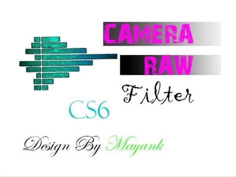 camera raw filter photoshop cs youtube