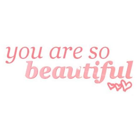 943cc3060 wow you are so beautiful quotes