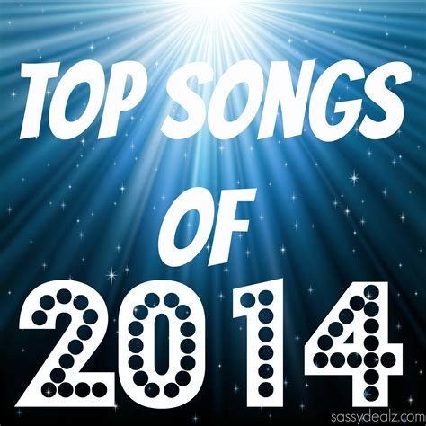List Best 2014 Top 2014 Songs And Playlists Sassy Dealz