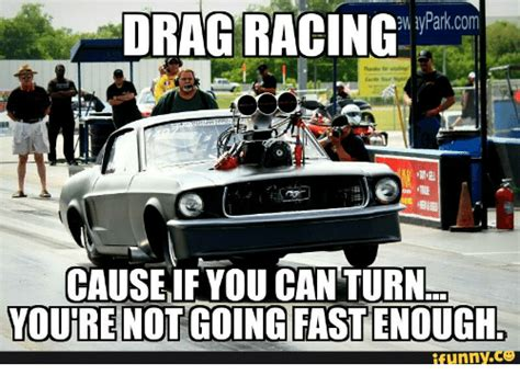 Drag Racing Meme - drag racing memes www pixshark com images galleries with a bite