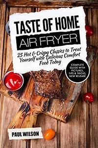 Taste of Home Air Fryer: 25 Hot & Crispy Classics To Treat ...