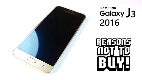 reasons not to buy the samsung galaxy j3 2016