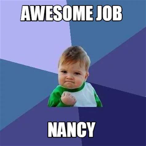 Nancy Meme - meme creator awesome job nancy meme generator at memecreator org