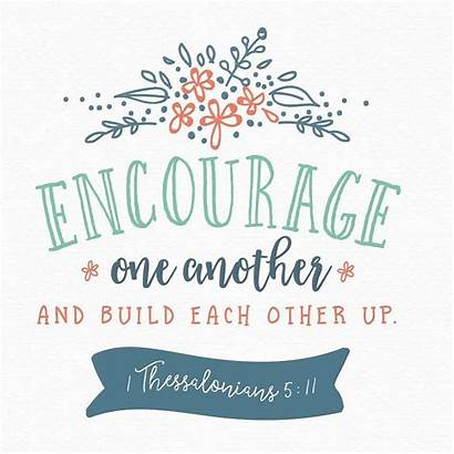 Encouragement Bible Encourage Verses Christian Quotes Others