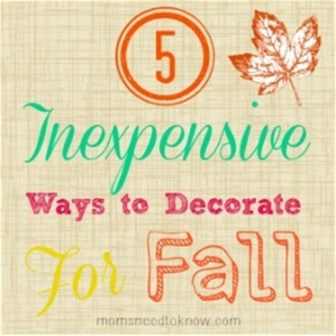 5 Inexpensive Ways To Decorate For Fall  Moms Need To Know