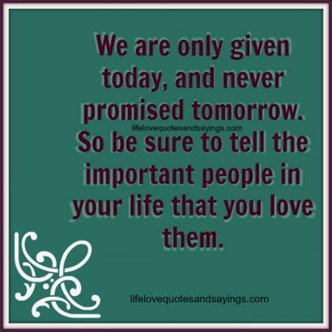 Today Is Never Promised Quotes