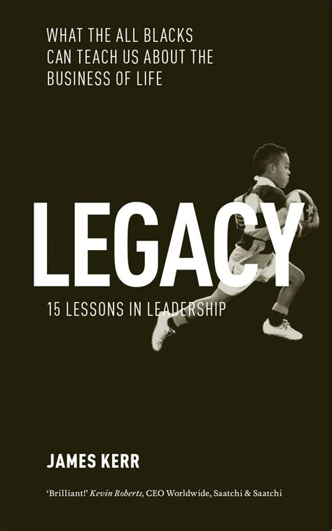 legacy james kerr talks to me about lessons in life