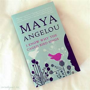 Book Review: I Know Why the Caged Bird Sings, by Maya ...