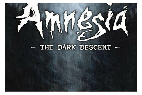 baixar amnesia the dark descent update 1.2 skidrow
