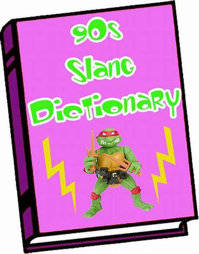 90s Slang Dictionary Words Teen Reunion Hip