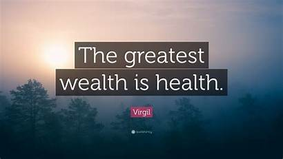 Wealth Health Greatest Quote Virgil Quotes Wallpapers