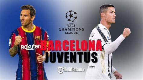 Barcelona Vs Juventus Liga Champions , Peluang Juve Juara ...