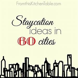 Staycation Ideas Across The Country From This Kitchen Table