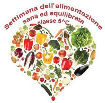 alimentazione sana ed equilibrata diario di bordo classe 5 c settimana dell alimentazione